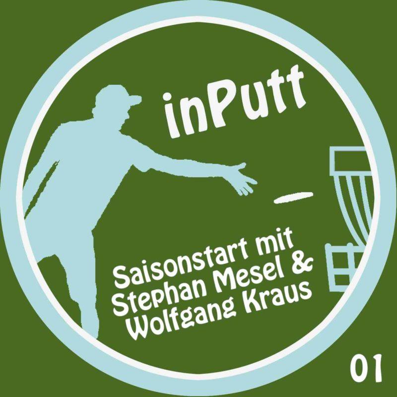 inPutt01 – Saisonstart mit Stephan Mesel und Wolfgang Kraus