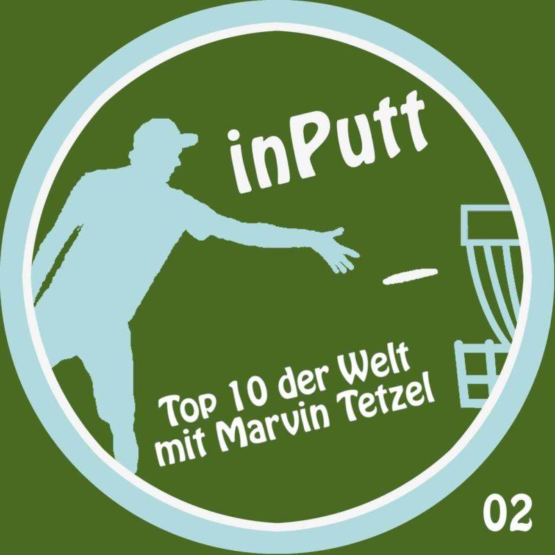 inPutt02 – Top 10 der Welt mit Marvin Tetzel