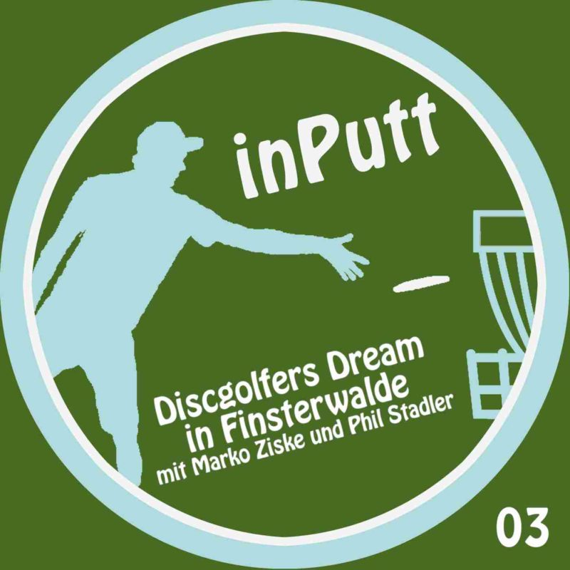 inPutt03 – Discgolfers Dream in Finsterwalde
